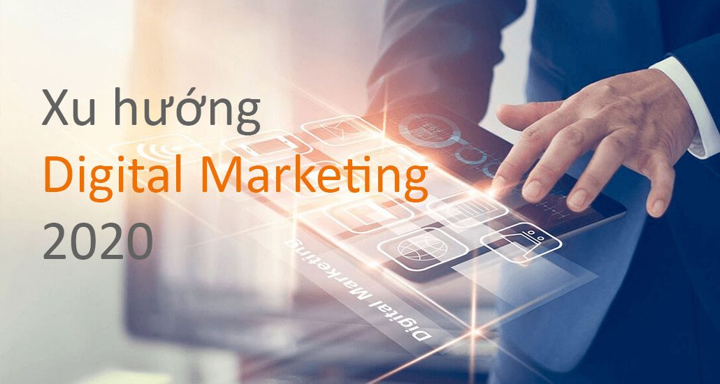 xu hướng Digital Marketing 2020
